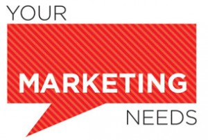 Your Marketing Needs